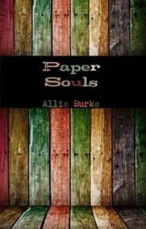 Paper Souls - Allie Burke