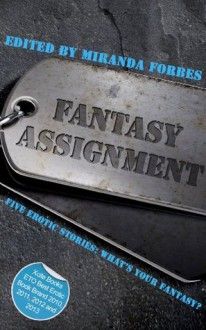 Fantasy Assignment - a collection of five erotic stories - Lucy Felthouse, J.S. Black, J. Manx, Roger Frank Selby
