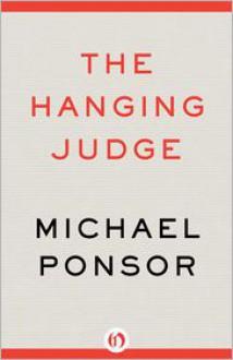 The Hanging Judge - Michael Ponsor