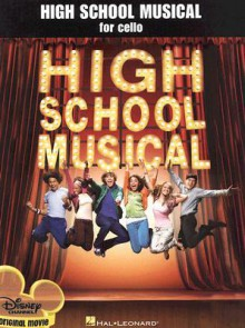 High School Musical for Cello - Hal Leonard Publishing Company