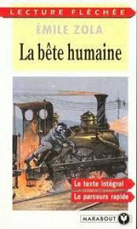 La Bête humaine (Les Rougon-Macquart, #17) - Émile Zola, Véronique Anglard