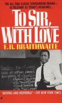 To Sir, With Love - E.R. Braithwaite