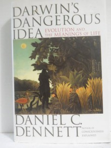 Darwin's Dangerous Idea: Evolution and the Meanings of Life - Daniel C. Dennett