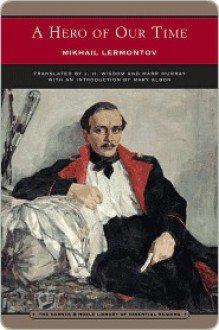 A Hero of Our Time (Barnes & Noble Library of Essential Reading) - Mikhail Lermontov, J.H. Wisdom, Mary Albon, Marr Murray