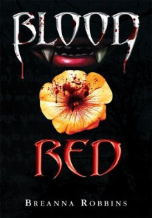 Blood Red - Breanna Robbins