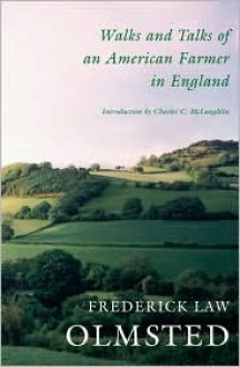 Walks And Talks Of And American Farmer In England (Notable American Authors) - Frederick Law Olmsted