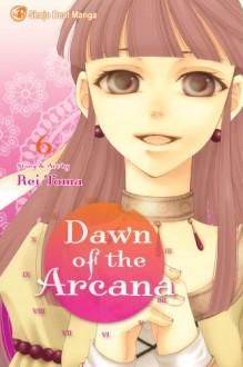 Dawn of the Arcana, Vol. 6 - Rei Tōma
