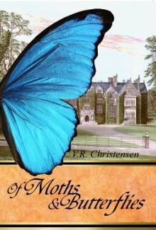 Of Moths and Butterflies - V.R. Christensen