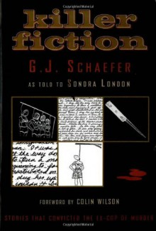 Killer Fiction - G.J. Schaefer, Colin Wilson, Sondra London