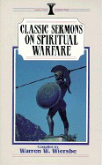 Classic Sermons on Spiritual Warfare - Warren W. Wiersbe