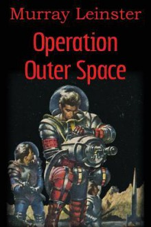 Operation Outer Space - Murray Leinster