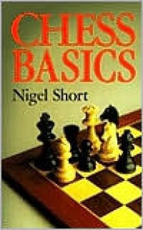 Chess Basics - Nigel Short