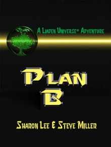 Plan B - Sharon Lee and Steve Miller