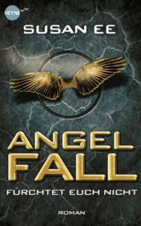 Angelfall: Roman (Heyne fliegt) (German Edition) - Kathrin Wolf, Susan Ee