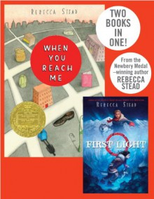 When You Reach Me/First Light - Rebecca Stead