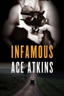 Infamous - Ace Atkins