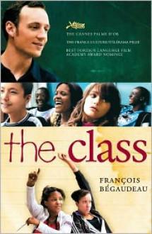 The Class - FranCois Begaudeau, Linda Asher (Translator)