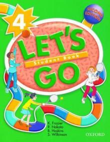 Let's Go 4: Student Book - Ritsuko Nakata, B. Hoskins, R. Nakata