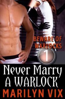 Never Marry A Warlock - Marilyn Vix