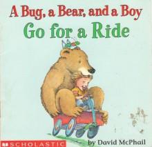 A bug, a bear, and a boy go for a ride - David McPhail