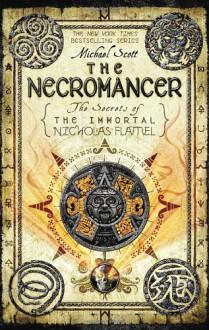 The Necromancer (The Secrets of the Immortal Nicholas Flamel) - Michael Scott