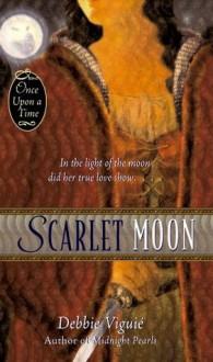 Scarlet Moon (Once upon a Time) - Debbie Viguié