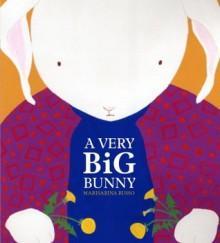 A Very Big Bunny - Marisabina Russo