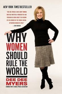 Why Women Should Rule the World - Dee Dee Myers