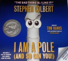 I Am a Pole (And So Can You!) - Stephen Colbert, Tom Hanks
