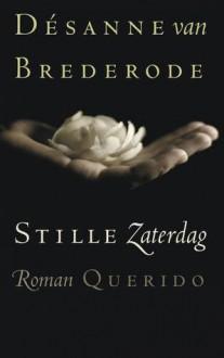 Stille zaterdag - Désanne van Brederode