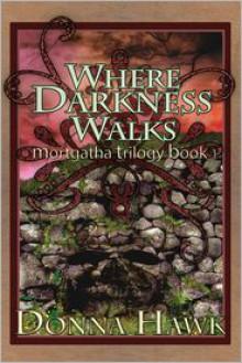 Where Darkness Walks - Donna Hawk