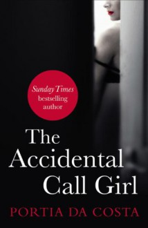 The Accidental Call Girl - Portia Da Costa