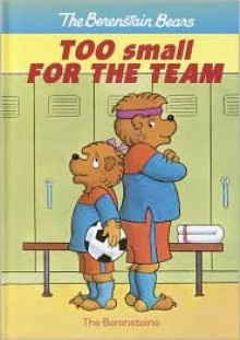 Too Small for the Team - Stan Berenstain