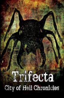 Trifecta: A City of Hell Chronicles Collection - Phil Ambler, James Everington, Nina D'Arcangela
