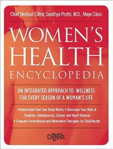Women's Health Encyclopedia: The Essential Companion Every Woman Needs for a Healthy Life - Sandhya Pruthi
