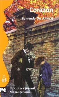 Corazón (El Libro De Bolsillo - Bibliotecas Temáticas - Biblioteca Juvenil) - Edmondo De Amicis