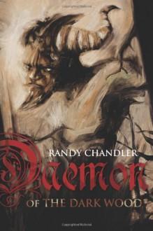Daemon of the Dark Wood - Randy Chandler