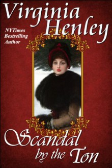 Scandal By The Ton - Virginia Henley