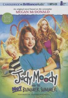 Judy Moody and the Not Bummer Summer - Megan McDonald, Barbara Rosenblat