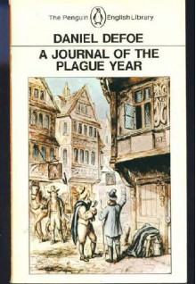 A Journal of the Plague Year - Anthony Burgess, Daniel Defoe, Christopher Bristow