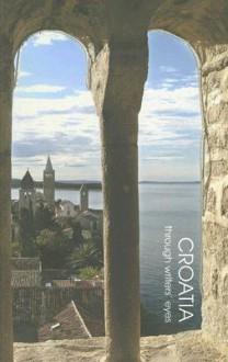 Croatia: Through Writers' Eyes - Peter Frankopan