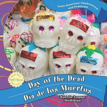 Day of the Dead/Dia de Los Muertos - Kerrie Logan Hollihan