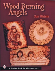 Wood Burning Angels - Sue Waters