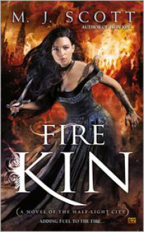 Fire Kin - M.J. Scott
