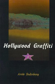 Hollywood Graffiti - Arelo C. Sederberg