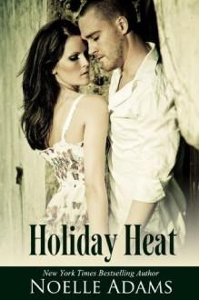 Holiday Heat - Noelle Adams