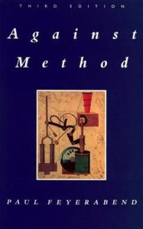 Against Method - Paul Karl Feyerabend
