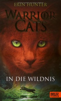 In die Wildnis - Erin Hunter, Klaus Weimann