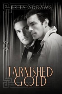 Tarnished Gold - Brita Addams