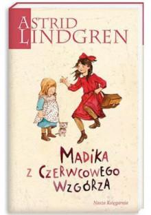 Madika z Czerwcowego Wzgórza - Astrid Lindgren